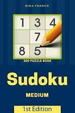 Medium 300 Sudoku Puzzle Book: 1st Edition by Franco, Nina -Paperback