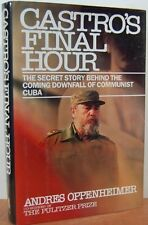 Castros Final Hour: The Secret Story Behind the C