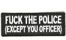 F**K the police ( except you officer ), biker patches, funny biker patches,