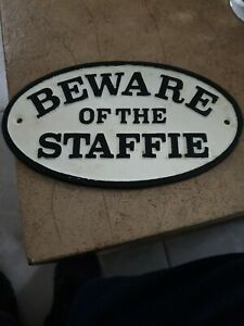 Beware Of The Staffin  Sign  House Garden Sign Plaque - Black / white