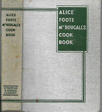 Alice Foote MacDougall's Cook Book. Boston, 1935. 1st ed. illustrated.