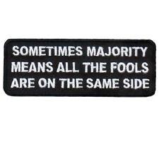 Majority Means All Fools on Same Side Jacket Vest Funny Saying Biker Patch