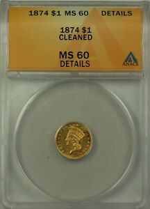 1874 $1 Indian Head Gold Coin ANACS MS-60 Details Cleaned (Better Coin)