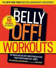 The Belly Off! Workouts: A 6-Week Detox Diet and Fitness Plan That Strips Away F