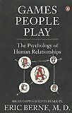 Games People Play: The Psychology of Human Relationships-Eric Berne