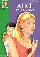 Alice et le diadème / Caroline QUINE // 2002 // Bibliothèque Verte / 472