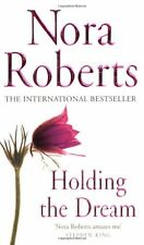 Holding The Dream: Number 2 in series (Dream Trilogy),Nora Roberts