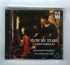 CD FLOW MY TEARS LARMES BAROQUES JEAN LOUP CHARVET (ASTREE)