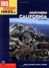100 Hikes: 100 Classic Hikes in Northern California by Marc J. Soares and John R