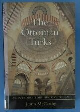 The Ottoman Turks: An Introductory History to 1923 by Justin McCarthy