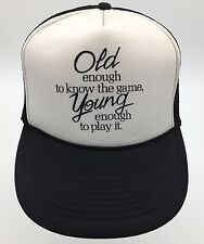 Old Enough To Know The Game Young Enough To Play It Snapback Trucker Mesh Hat