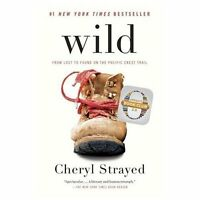 Wild : From Lost to Found on the Pacific Crest Trail by Cheryl Strayed (2013,...
