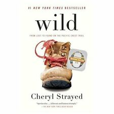 Wild : From Lost to Found on the Pacific Crest Trail by Cheryl Strayed (2013, Pa
