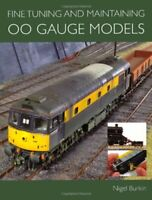 Fine Tuning and Maintaining 00 Gauge Models New Paperback Book Nigel Burkin