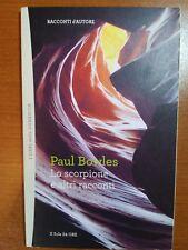 Lo scorpione e altri racconti - Paul Bowles - Il sole 24 ore  - 2012 - M