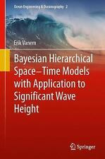 Ocean Engineering and Oceanography: Bayesian Hierarchical Space-Time Models...