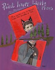 Paint Happy Little Trees When Jerks Break Your Painting Outsider Art Vintage