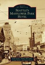 Seattle's Mayflower Park Hotel Images of America