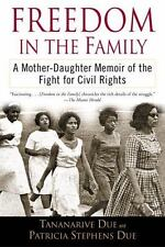 Freedom in the Family: A Mother-Daughter Memoir of the Fight for Civil Rights b