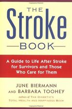 The Stroke Book: A Guide to Life After Stroke for Survivors and Those Who Care f