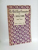 CE QU'IL FAUT CONNAITRE DE L'OCCULTISME - GABRIEL TRARIEUX - 1931