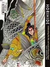 Horihide: Celebrating the Life & Work of Kazuo Oguri by Yushi Horikichi Takei (Hardback, 2014)