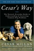 Cesars Way: The Natural, Everyday Guide to Understanding and Correcting Common