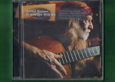 WILLIE NELSON - IT ALWAYS WILL BE CD NUOVO SIGILLATO