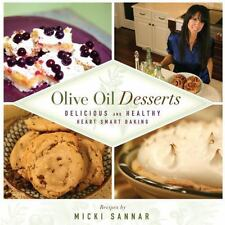 Olive Oil Desserts: Delicious and Healthy Heart Smart Baking  Sannar, Micki  Ver
