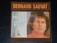 45 tours SP  -  BERNARD SAUVAT - LA ROBE VERTE - ANNEES 1970