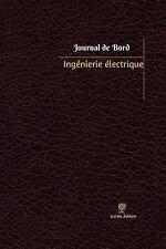 Journal/Carnet de Bord: Ingénierie électrique Journal de Bord : Registre, 100...