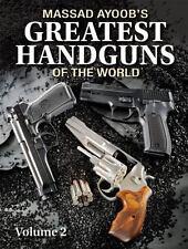 Massad Ayoob's Greatest Handguns of the World Volume 2 by Massad Ayoob