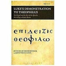 Luke's Demonstration to Theophilus: The Gospel and the Acts of the Apostles Acco