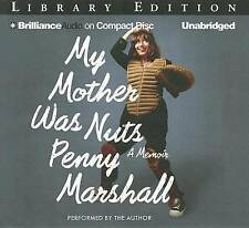 NEW My Mother Was Nuts: A Memoir by Penny Marshall