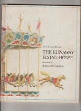THE RUNAWAY FLYING HORSE Paul Jacques Bonzon ills by William Pene du Bois 1976