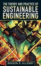 The Theory and Practice of Sustainable Engineering, Allenby, Braden R., Good Con