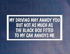 MY DRIVING MAY ANNOY YOU Funny Black Box New Driver Car/Window/Bumper Sticker