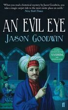 JASON GOODWIN __ AN EVIL EYE __ BRAND NEW _ PAPERBACK B FORMAT __ FREEPOST UK