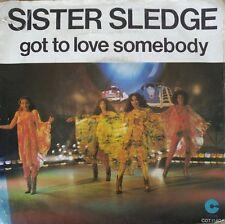 """Sister Sledge - Got To Love Somebody - Vinyl 7"""" 45T (Single)"""
