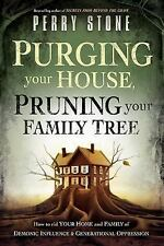 Purging Your House, Pruning Your Family Tree: How to rid your home and family of