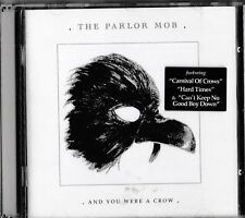 The Parlor Mob-AND YOU WERE A CROW/CD/NEUF + neuf dans sa boîte-Sealed!