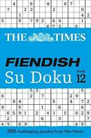 The Times Fiendish Su Doku Book 12: 200 challenging Su Doku puzzles by The Times