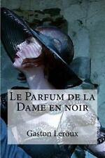 Parfum de la Dame en Noir: By Leroux, Gaston Hollybooks