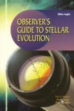 The Patrick Moore Practical Astronomy Ser.: Observer's Guide to Stellar...