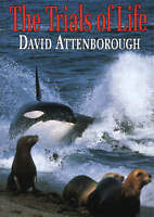 David Attenborough, The Trials of Life : A Natural History of Animal Behaviour,