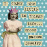 """""""I Enjoy the Little Things in Life..."""" magnet by Primitives by Kathy"""