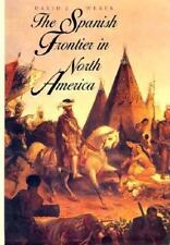 Western Americana: The Spanish Frontier in North America by David J. Weber (199…