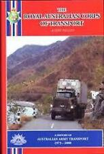 The Royal Australian Corps of Transport: A History of Australian Army Transport 1973-2000 by Albert Palazzo (Hardback, 2002)