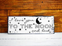 Sign Love you to the moon Shabby Chic plaque Distressed vintage door hanging