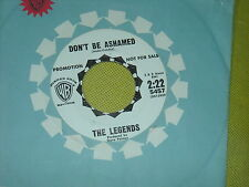 45 RECORD,  THE LEGENDS.  DON'T BE ASHAMED / HERE COMES THE PAIN.  NM-.